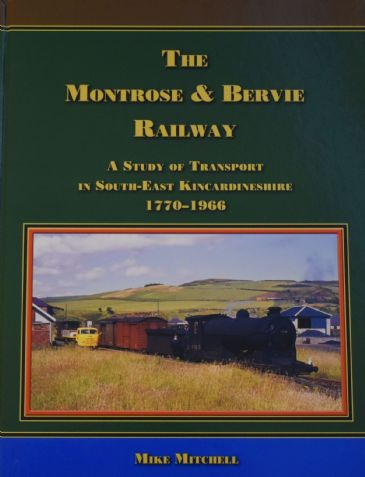 The Montrose & Bervie Railway, by Mike Mitchell